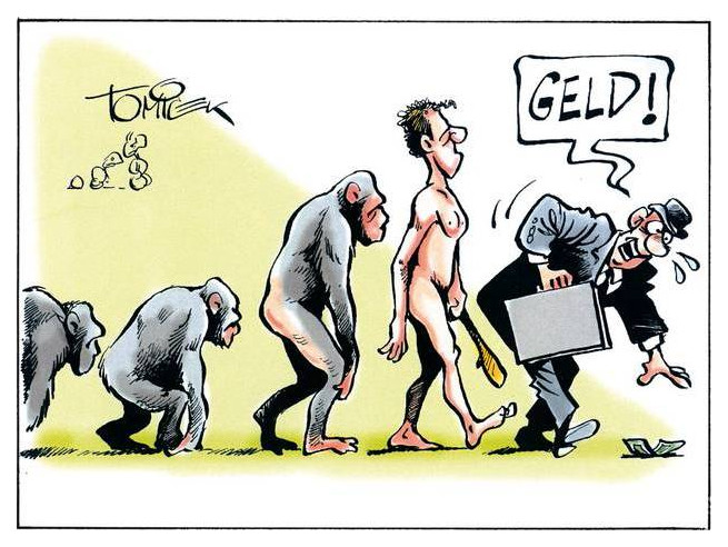"Tomicek cartoon evolution geld #capitalism homo sapiens lol ""Tatsache ist, dass Schimpansen die höher entwickelte Art sind."" #climate catastrophe ""The fact is, chimpanzees are the more highly evolved species."""