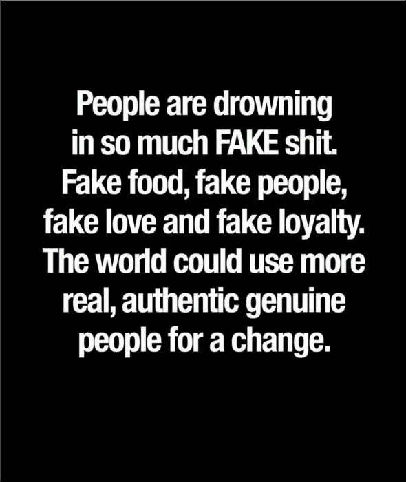 fake people are normal these days